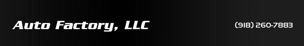 Auto Factory, LLC. (918) 260-7883