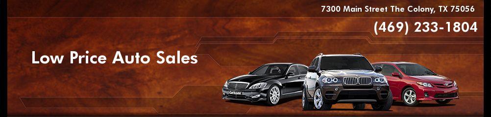 Low Price Auto Sales. (469) 233-1804