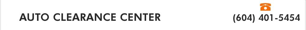 AUTO CLEARANCE CENTER. (604) 401-5454