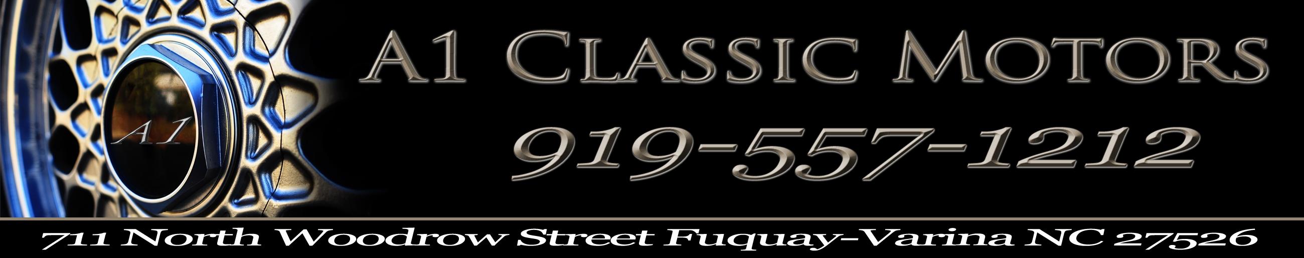 A1 Classic Motors. (919) 557-1212