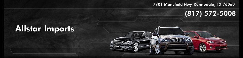 Allstar Imports. (817) 572-5008